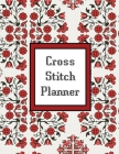 Cross Stitch Planner: Grid Graph Paper Squares, Design Your Own Pattern, Notebook Journal Book Cover Image