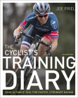The Cyclist's Training Diary: Your Ultimate Tool for Faster, Stronger Racing Cover Image