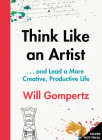 Think Like an Artist: and Lead a More Creative, Productive Life Cover Image
