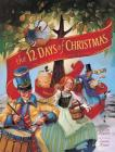 The 12 Days of Christmas: The Story Behind a Favorite Christmas Song Cover Image