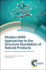 Modern NMR Approaches to the Structure Elucidation of Natural Products: Volume 1: Instrumentation and Software Cover Image