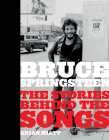 Bruce Springsteen: The Stories Behind the Songs Cover Image