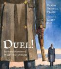 Duel!: Burr and Hamilton's Deady War of Words Cover Image