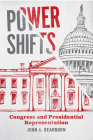 Power Shifts: Congress and Presidential Representation (Chicago Studies in American Politics) Cover Image