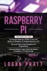 Raspberry Pi: 3 in 1- Essential Beginners Guide+ Tips and Tricks+ Advanced Guide to Learn About the Realms of Raspberry Pi Programmi Cover Image