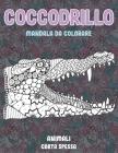 Mandala da colorare - Carta spessa - Animali - Coccodrillo Cover Image