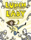 Lunch Lady and the Cyborg Substitute Cover Image