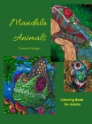 Mandala Animals Coloring Book for Adults: Stress Relieving Mandala Designs with Animals for Adults 28 Premium coloring pages with amazing designs Cover Image
