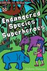 Endangered Species Superheroes Cover Image