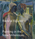 Radical Figures: Painting in the New Millennium Cover Image