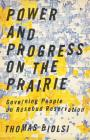 Power and Progress on the Prairie: Governing People on Rosebud Reservation Cover Image