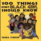 100 Things Every Black Girl Should Know: for girls 10-100 Cover Image
