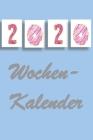 2020 Wochenkalender: Kalender 2020 nach Wochentagen Cover Image