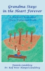 Grandma Stays in the Heart Forever: A Children's Book about Illness, Dying and Death Cover Image