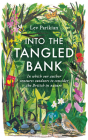 Into the Tangled Bank: In Which Our Author Ventures Outdoors to Consider the British in Nature Cover Image