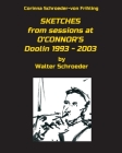 SKETCHES from sessions at O'CONNOR'S Doolin 1993 - 2003: by Walter Schroeder Cover Image