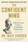 The Confident Mind: A Battle-Tested Guide to Unshakable Performance Cover Image