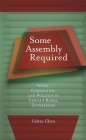 Some Assembly Required: Work, Community, and Politics in China's Rural Enterprises (Harvard East Asian Monographs #302) Cover Image