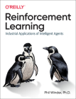 Reinforcement Learning: Industrial Applications of Intelligent Agents Cover Image