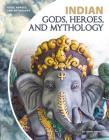 Indian Gods, Heroes, and Mythology Cover Image