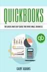 QuickBooks: The Quick and Easy QuickBooks Guide for Your Small Business - Accounting and Bookkeeping Cover Image
