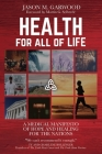 Health for All of Life: A Medical Manifesto of Hope and Healing for the Nations Cover Image
