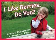 I Like Berries, Do You? (Special-Needs Collection) Cover Image