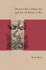 Dostoevsky's Dialectics and the Problem of Sin (Studies in Russian Literature and Theory) Cover Image