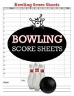 Bowling Score Sheets: 100 Bowling Score Books, Bowling Score Keeper Cover Image