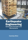 Earthquake Engineering: Advanced Concepts and Mechanisms Cover Image