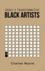 Israel's Transformative Black Artists Cover Image