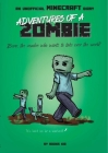 Adventures of a Zombie: An Unofficial Minecraft Diary Cover Image