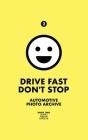 Drive Fast Don't Stop - Book 2: Lambo, Ferrari and Porsche Cover Image