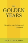 The Golden Years: Chronicles and Challenges of Being Old Cover Image