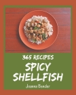 365 Spicy Shellfish Recipes: Explore Spicy Shellfish Cookbook NOW! Cover Image