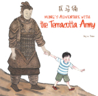 Ming's Adventure with the Terracotta Army: A Terracotta Army General 'Souvenir' Comes Alive and Swoops Ming Away! (Cultural China) Cover Image