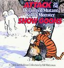 Attack of the Deranged Mutant Killer Monster Snow Goons: A Calvin and Hobbes Collection Cover Image