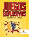 Juegos Explosivos: Laberintos Libros Cover Image