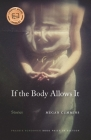 If the Body Allows It: Stories (Prairie Schooner Book Prize in Fiction) Cover Image