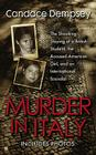 Murder in Italy: Amanda Knox, Meredith Kercher, and the Murder Trial that Shocked the World Cover Image
