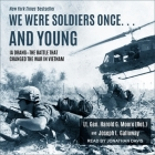 We Were Soldiers Once... and Young Lib/E: Ia Drang - The Battle That Changed the War in Vietnam Cover Image