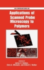 Applications of Scanned Probe Microscopy to Polymers (ACS Symposium #897) Cover Image