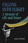 Falling Into Flight: A Memoir of Life and Dance Cover Image