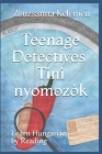 Teenage Detectives Tini Nyomozók: Learn Hungarian by Reading Cover Image