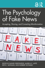 The Psychology of Fake News: Accepting, Sharing, and Correcting Misinformation Cover Image