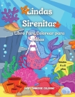 Lindas Sirenitas: Libro para colorear para niñas de 4 a 8 años: 60 lindas y únicas páginas para colorear / Libro para colorear sirenas p Cover Image