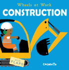 Construction (Wheels at Work (Us Edition) #4) Cover Image