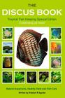 The Discus Book Tropical Fish Keeping Special Edition: Celebrating 25 years - Natural Aquariums, Healthy Diets and Fish Care Cover Image