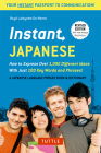 Instant Japanese: How to Express Over 1,000 Different Ideas with Just 100 Key Words and Phrases! (a Japanese Language Phrasebook & Dicti (Instant Phrasebook) Cover Image