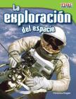 La Exploración del Espacio (Space Exploration) (Spanish Version) Cover Image